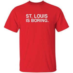Erin St Louis Is Boring Obvious Shirts